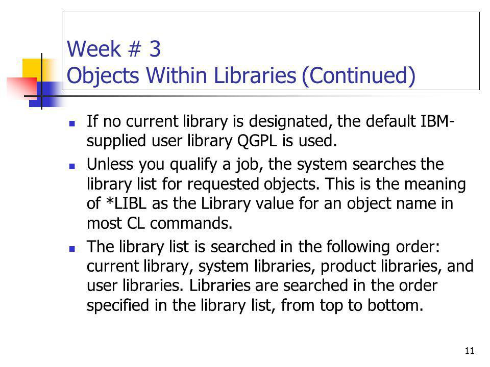 Week # 3 Objects Within Libraries (Continued)