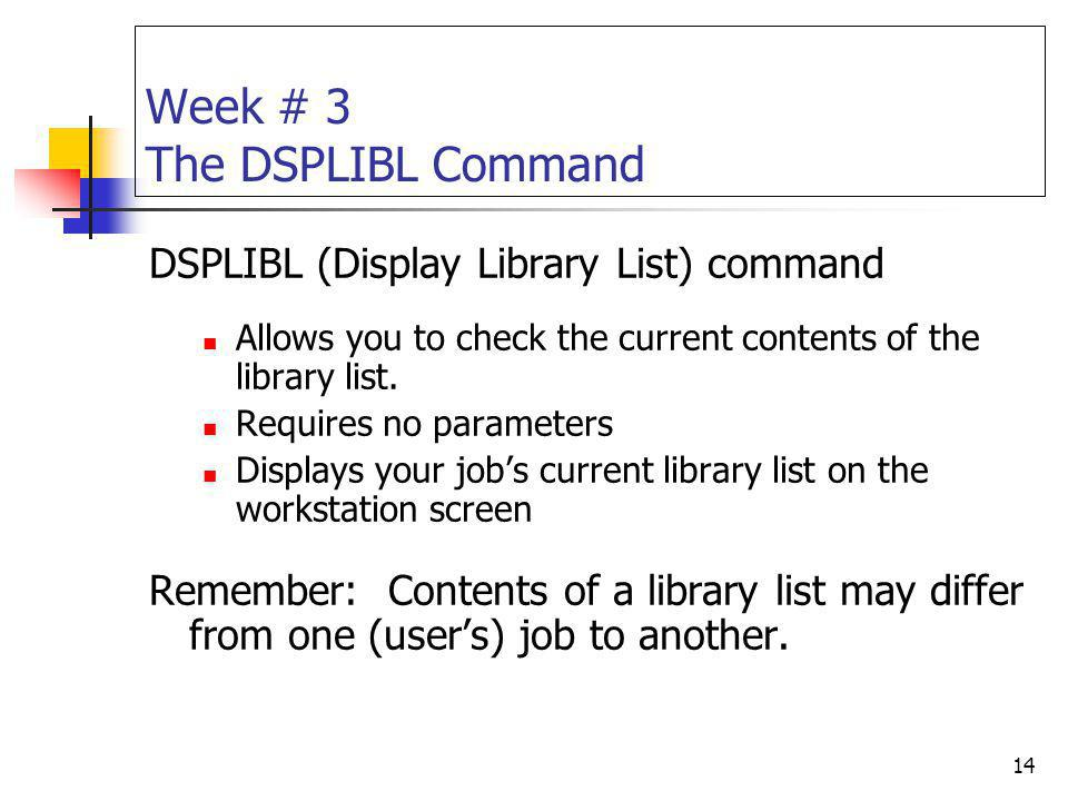 Week # 3 The DSPLIBL Command