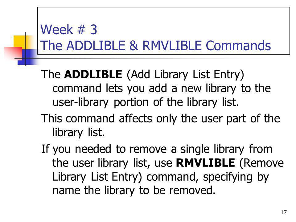 Week # 3 The ADDLIBLE & RMVLIBLE Commands