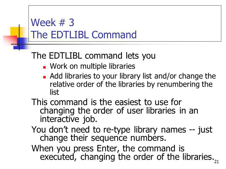 Week # 3 The EDTLIBL Command