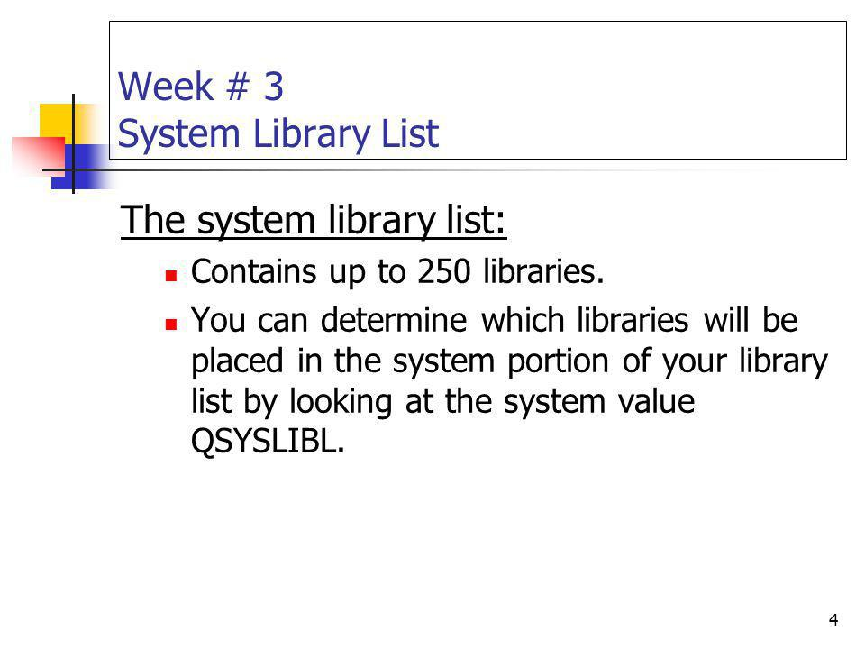 Week # 3 System Library List