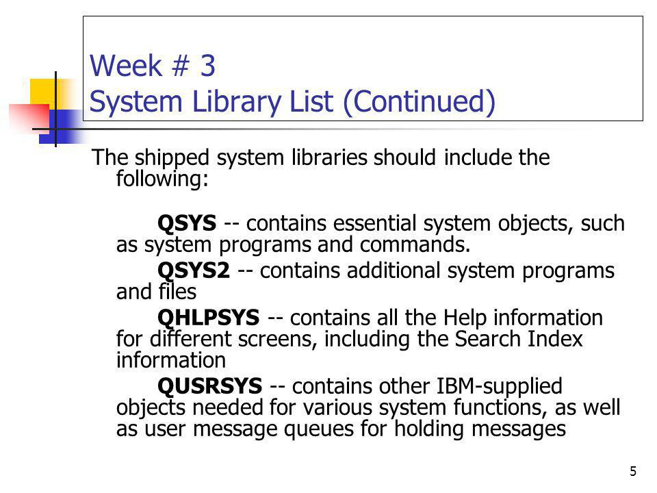 Week # 3 System Library List (Continued)