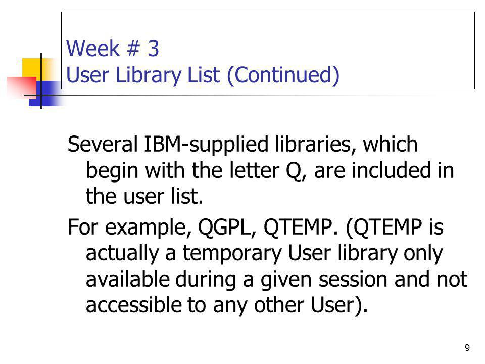 Week # 3 User Library List (Continued)