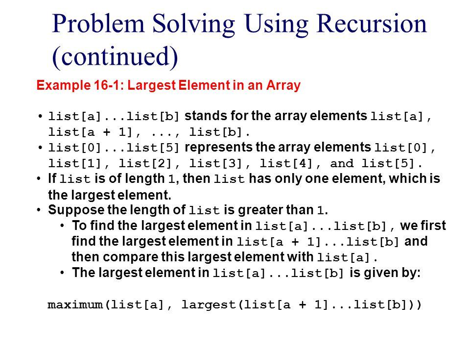 Problem Solving Using Recursion (continued)