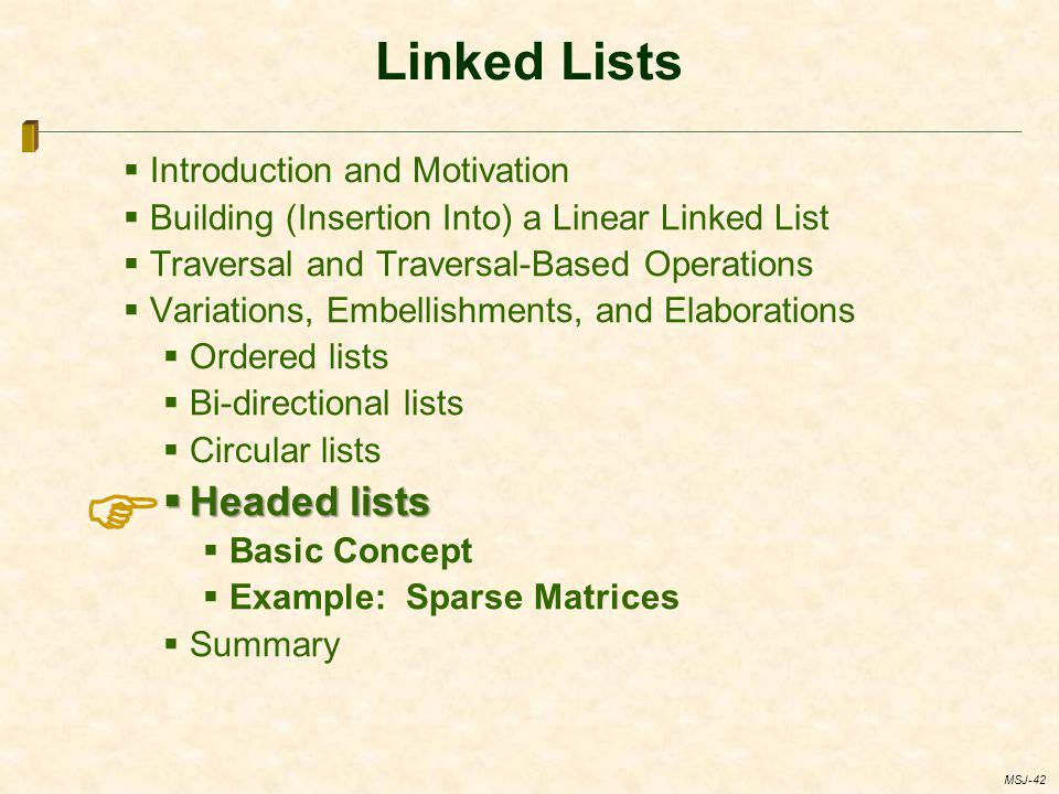  Linked Lists Headed lists Introduction and Motivation