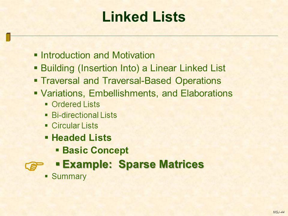  Linked Lists Example: Sparse Matrices Introduction and Motivation