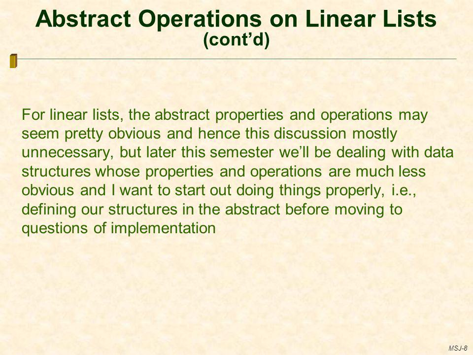 Abstract Operations on Linear Lists (cont'd)