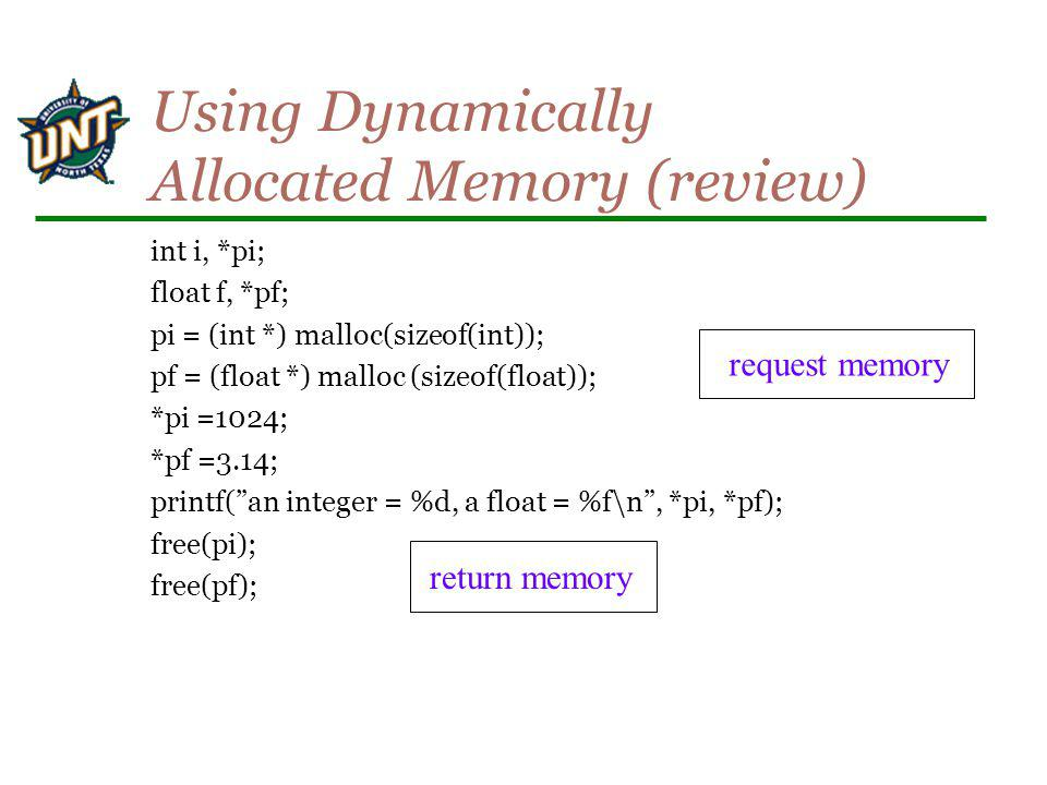 Using Dynamically Allocated Memory (review)