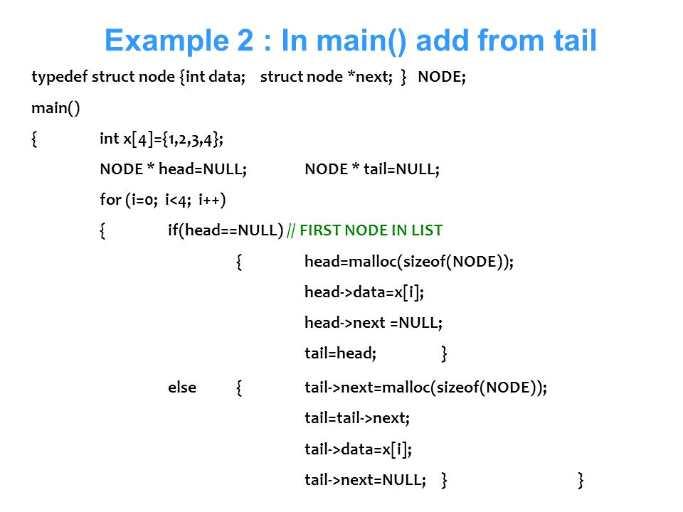 Example 2 : In main() add from tail