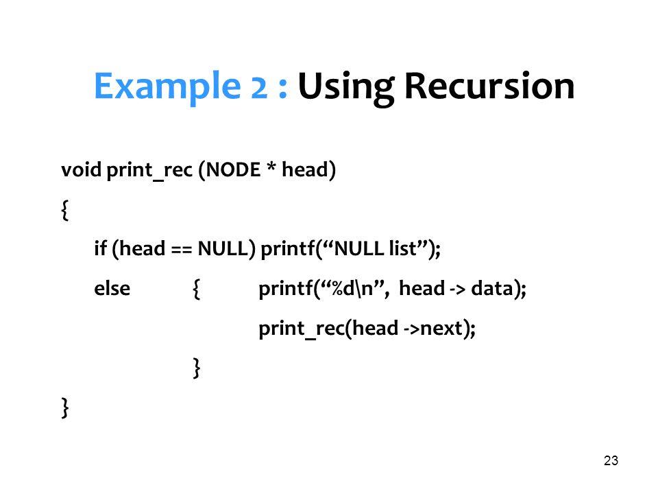 Example 2 : Using Recursion