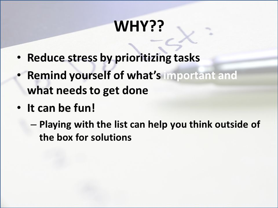 WHY Reduce stress by prioritizing tasks