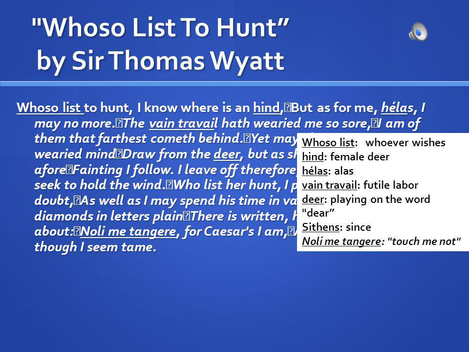 Whoso List To Hunt by Sir Thomas Wyatt