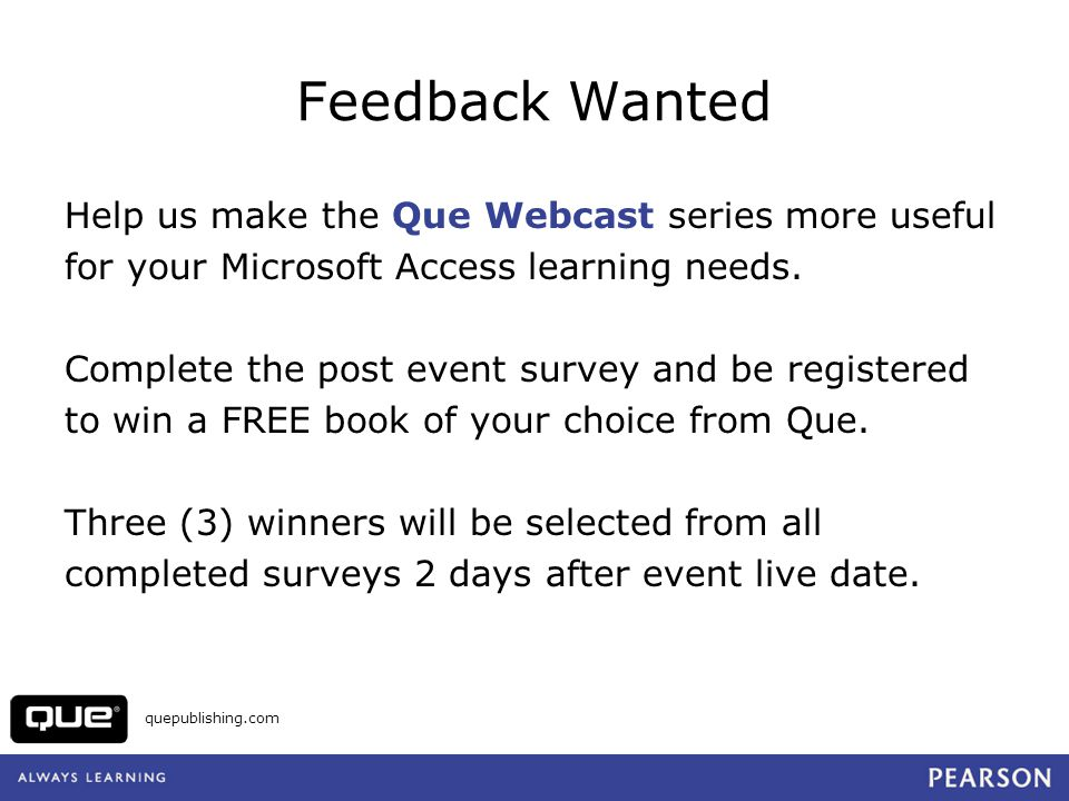 Feedback Wanted Help us make the Que Webcast series more useful
