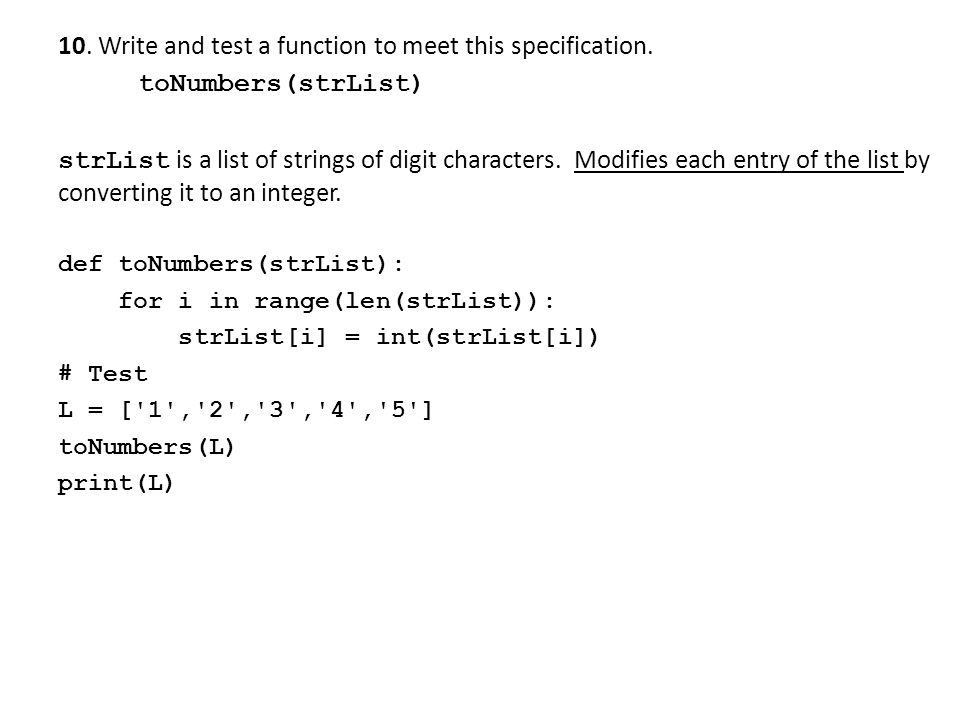 10. Write and test a function to meet this specification.