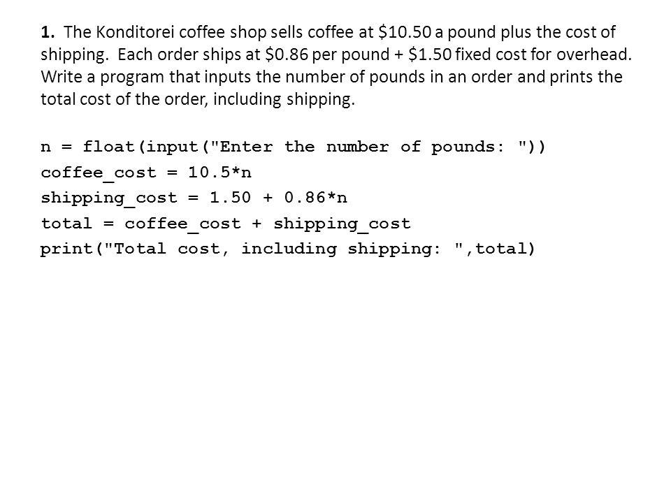 1. The Konditorei coffee shop sells coffee at $10