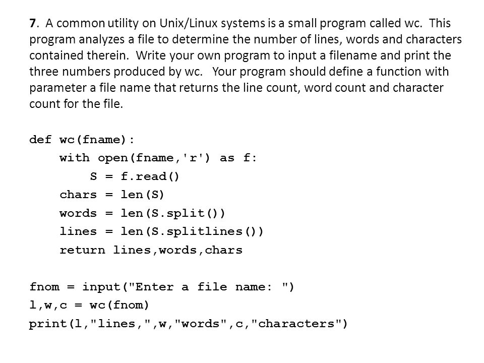 7. A common utility on Unix/Linux systems is a small program called wc