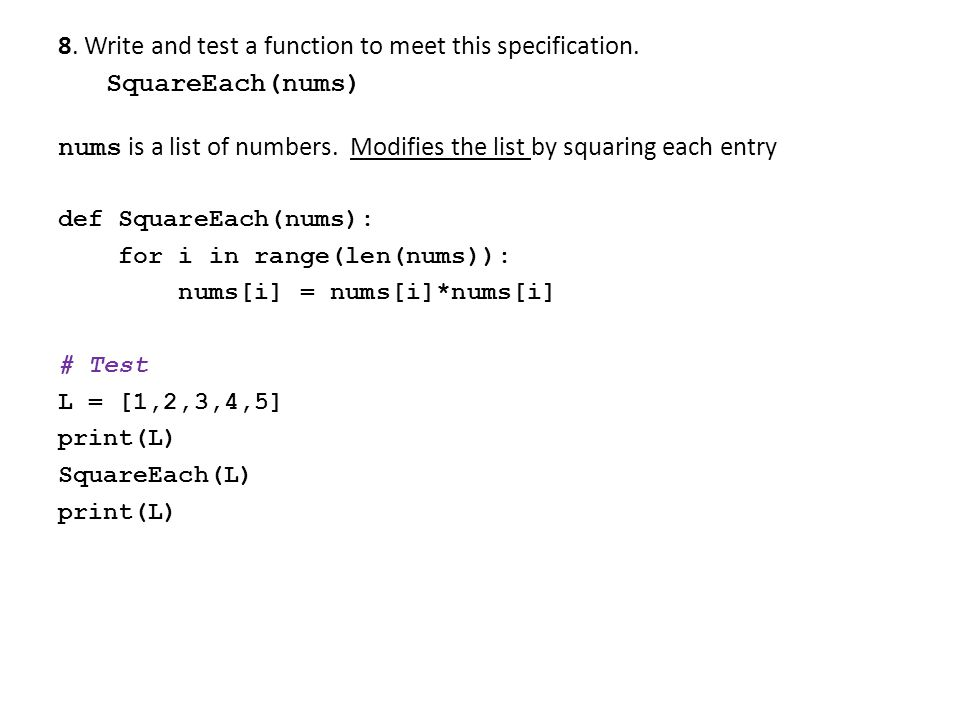 8. Write and test a function to meet this specification.
