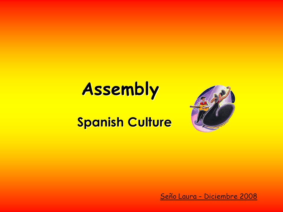Assembly Spanish Culture Seño Laura – Diciembre 2008