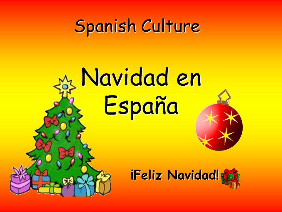 Spanish Culture Navidad en España ¡Feliz Navidad!