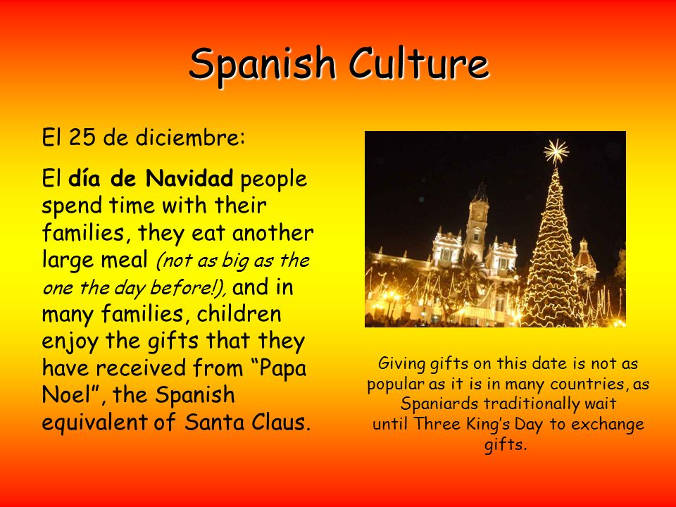 Spanish Culture El 25 de diciembre:
