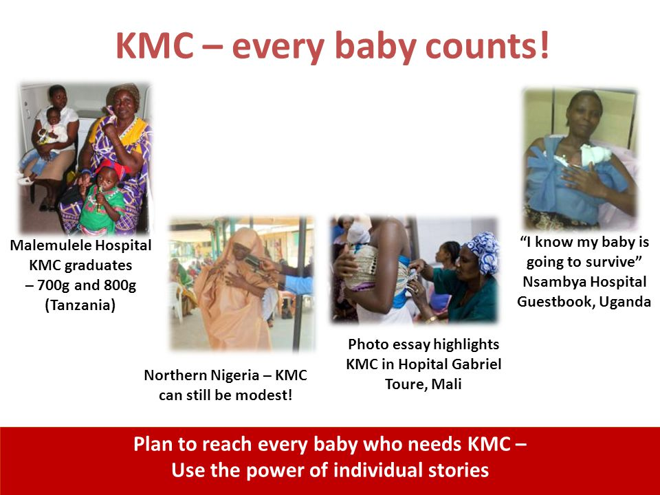 KMC – every baby counts! Plan to reach every baby who needs KMC –