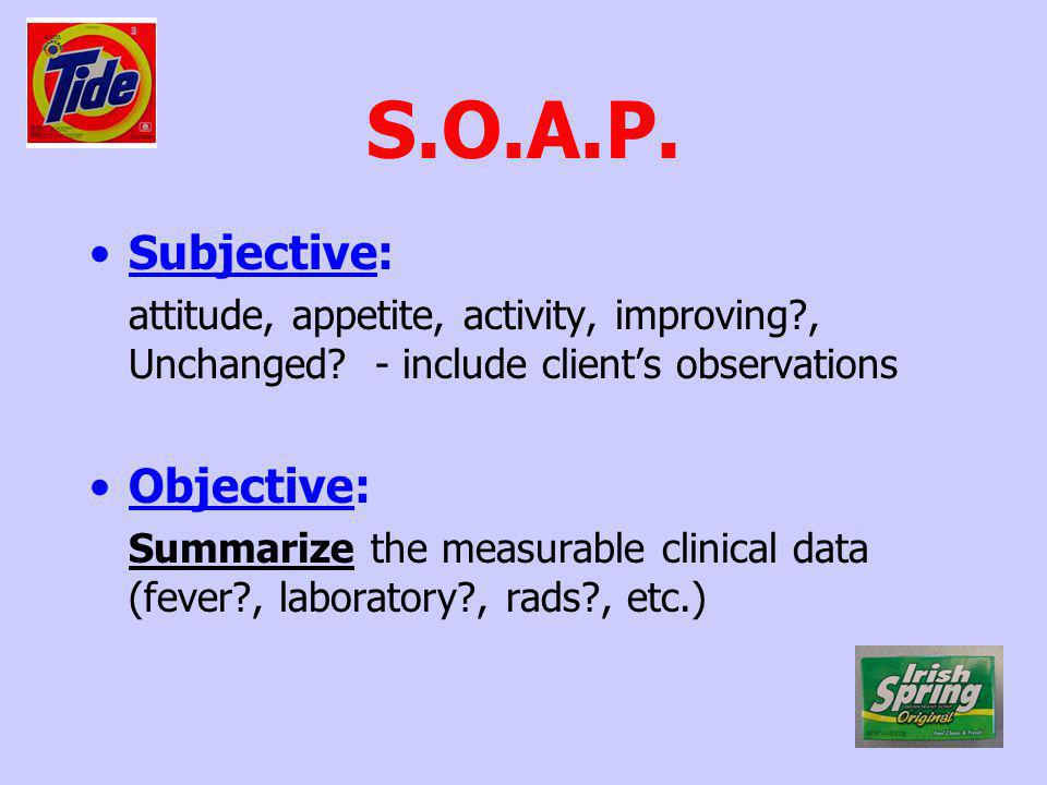 S.O.A.P. Subjective: Objective: