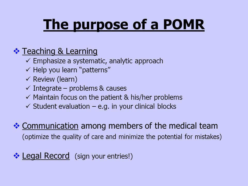 The purpose of a POMR Teaching & Learning