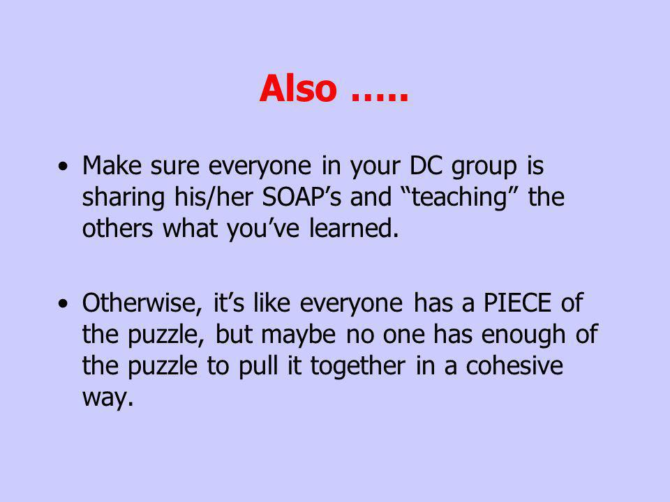 Also ….. Make sure everyone in your DC group is sharing his/her SOAP's and teaching the others what you've learned.