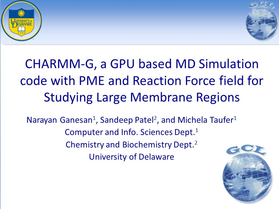 CHARMM-G, a GPU based MD Simulation code with PME and Reaction Force field for Studying Large Membrane Regions