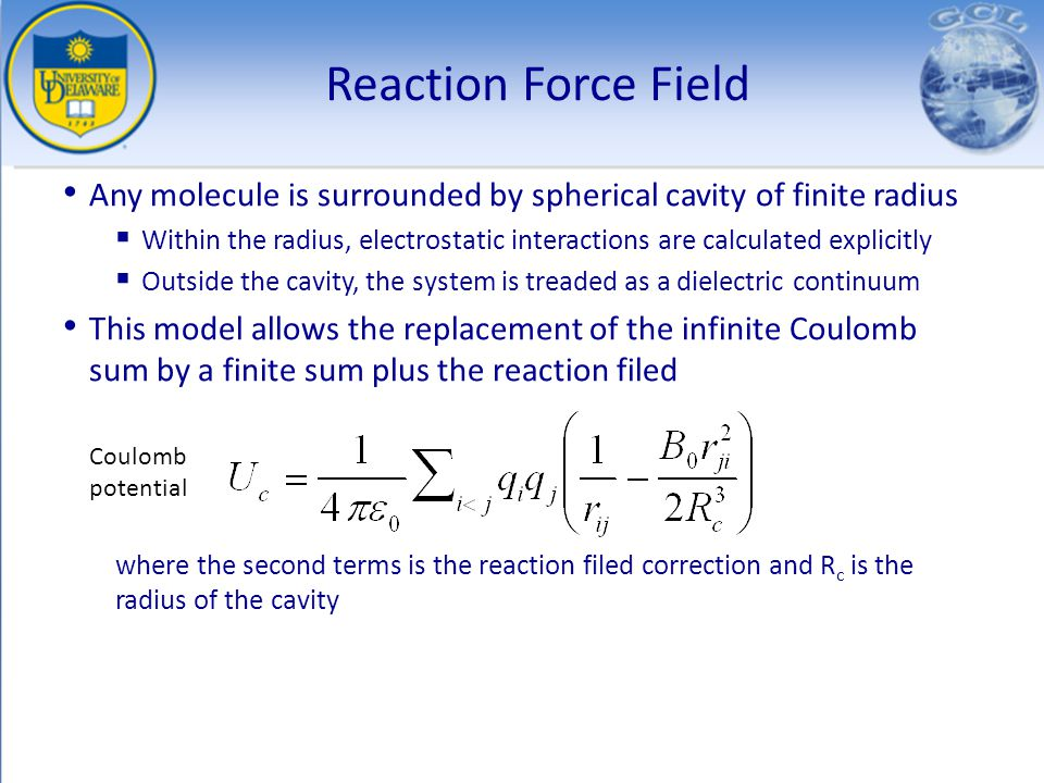 Reaction Force Field Any molecule is surrounded by spherical cavity of finite radius.