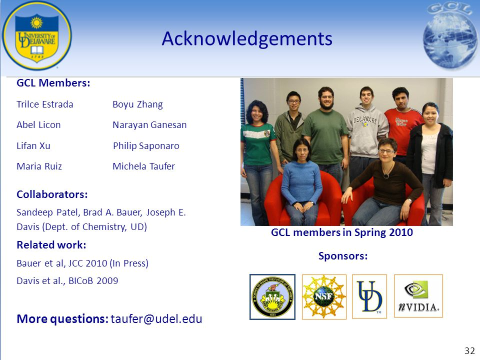 Acknowledgements More questions: taufer@udel.edu GCL Members: