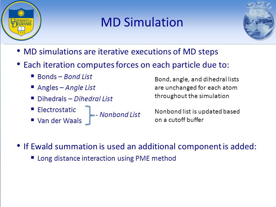 MD Simulation MD simulations are iterative executions of MD steps