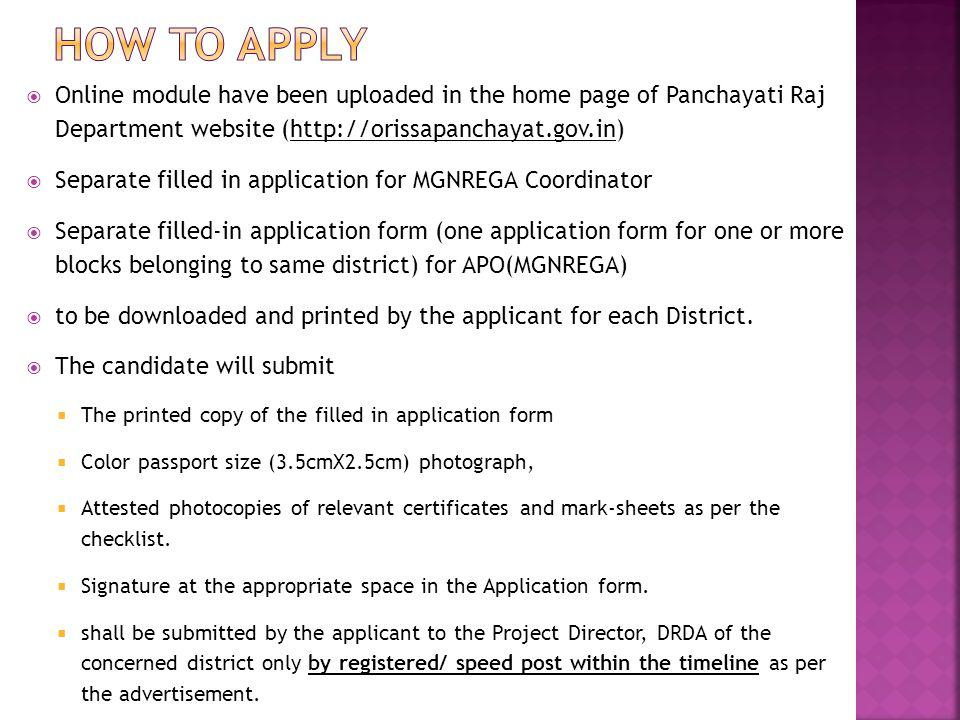 How to apply Online module have been uploaded in the home page of Panchayati Raj Department website (http://orissapanchayat.gov.in)