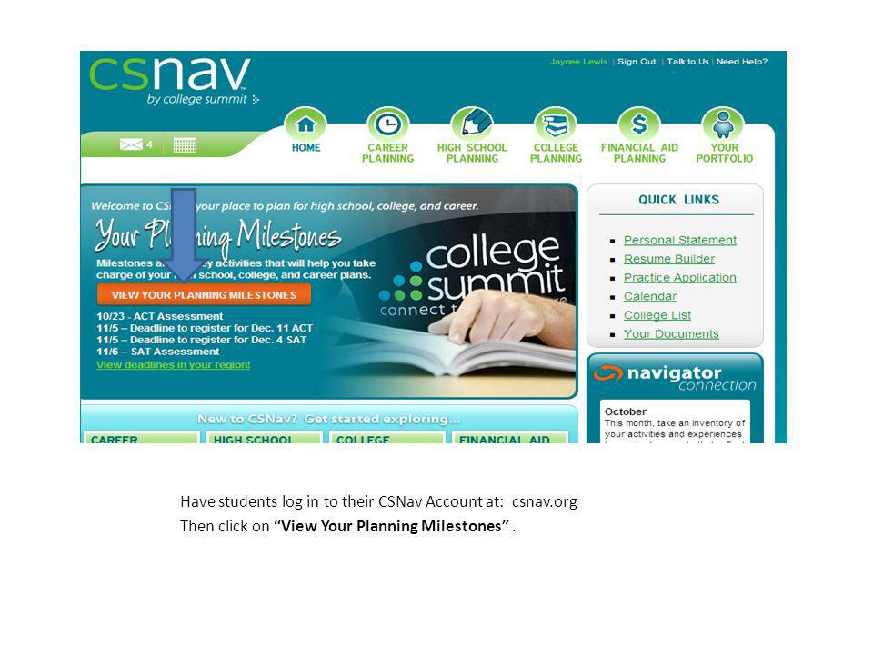 Have students log in to their CSNav Account at: csnav.org