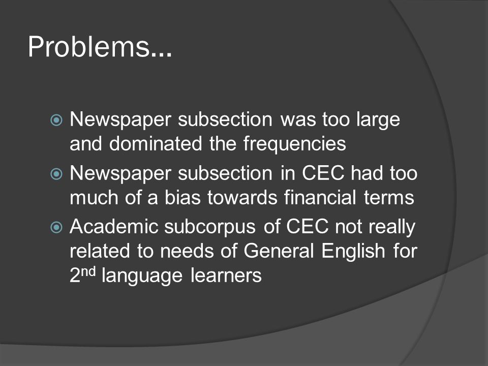 Problems… Newspaper subsection was too large and dominated the frequencies.