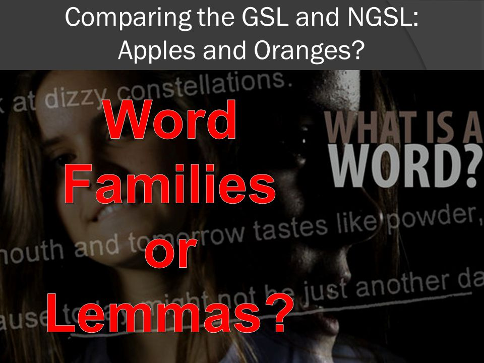 Comparing the GSL and NGSL: Apples and Oranges