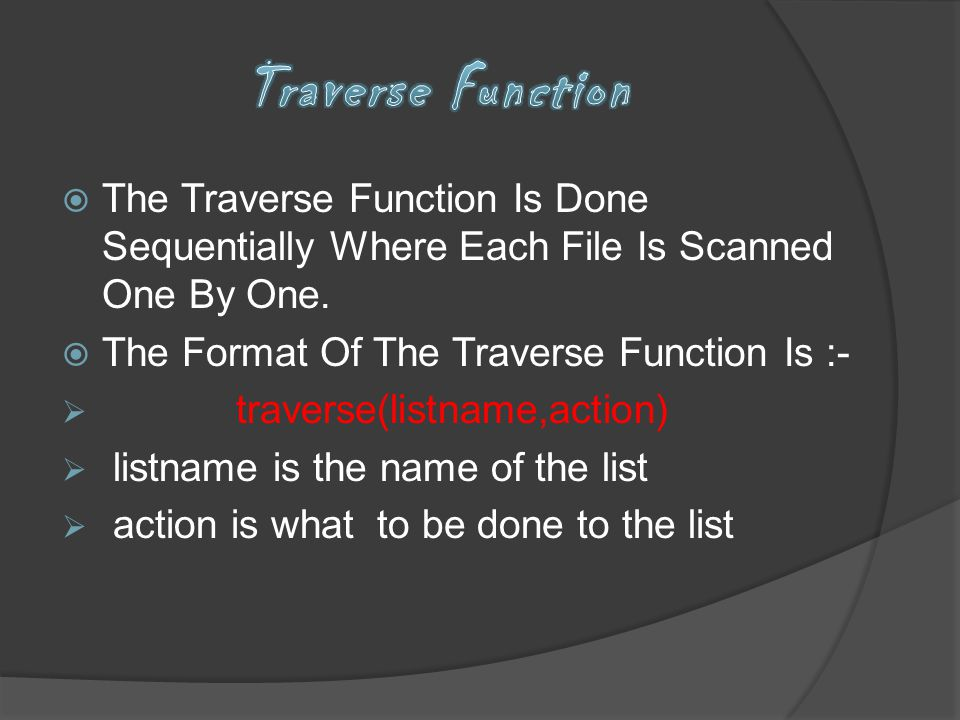 Traverse Function The Traverse Function Is Done Sequentially Where Each File Is Scanned One By One.