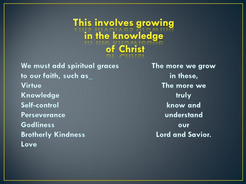 This involves growing in the knowledge of Christ