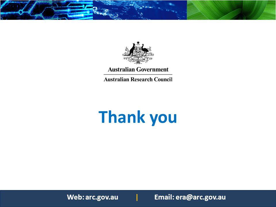 Thank you Web: arc.gov.au | Email: era@arc.gov.au