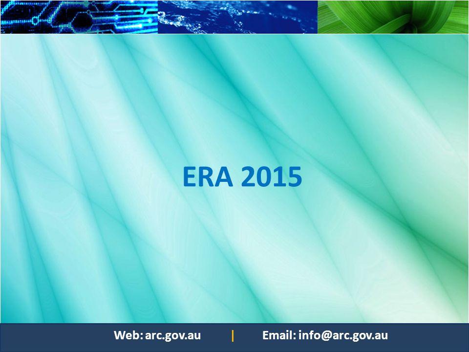 ERA 2015 Web: arc.gov.au | Email: info@arc.gov.au