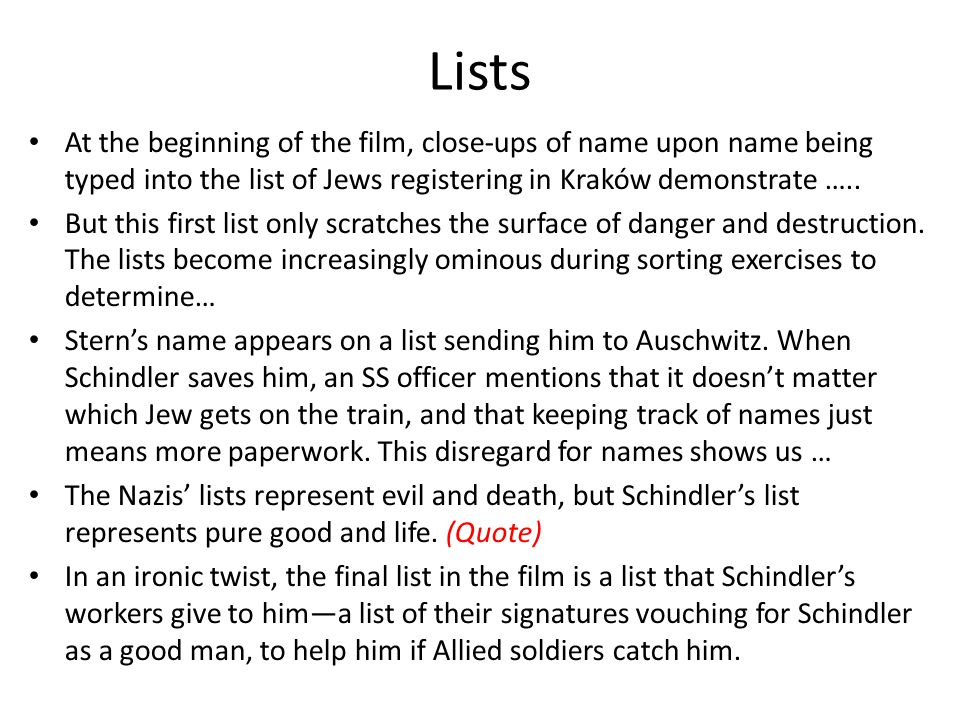 Lists At the beginning of the film, close-ups of name upon name being typed into the list of Jews registering in Kraków demonstrate …..