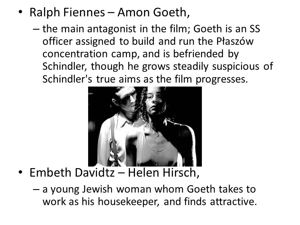 Ralph Fiennes – Amon Goeth,