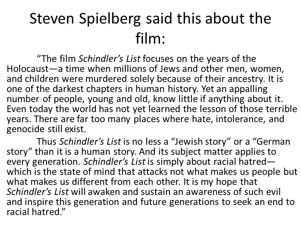 Steven Spielberg said this about the film:
