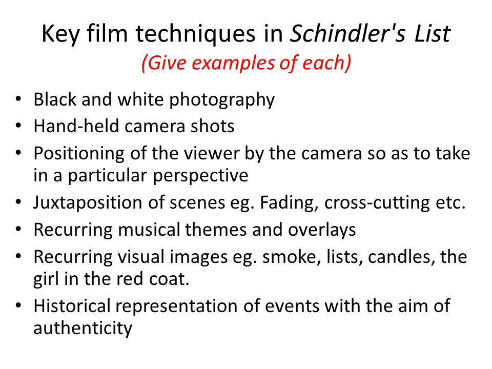 Key film techniques in Schindler s List (Give examples of each)