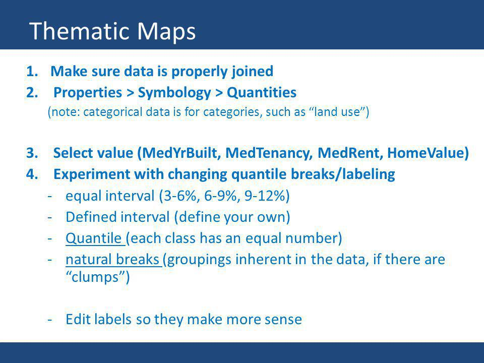 Thematic Maps Make sure data is properly joined