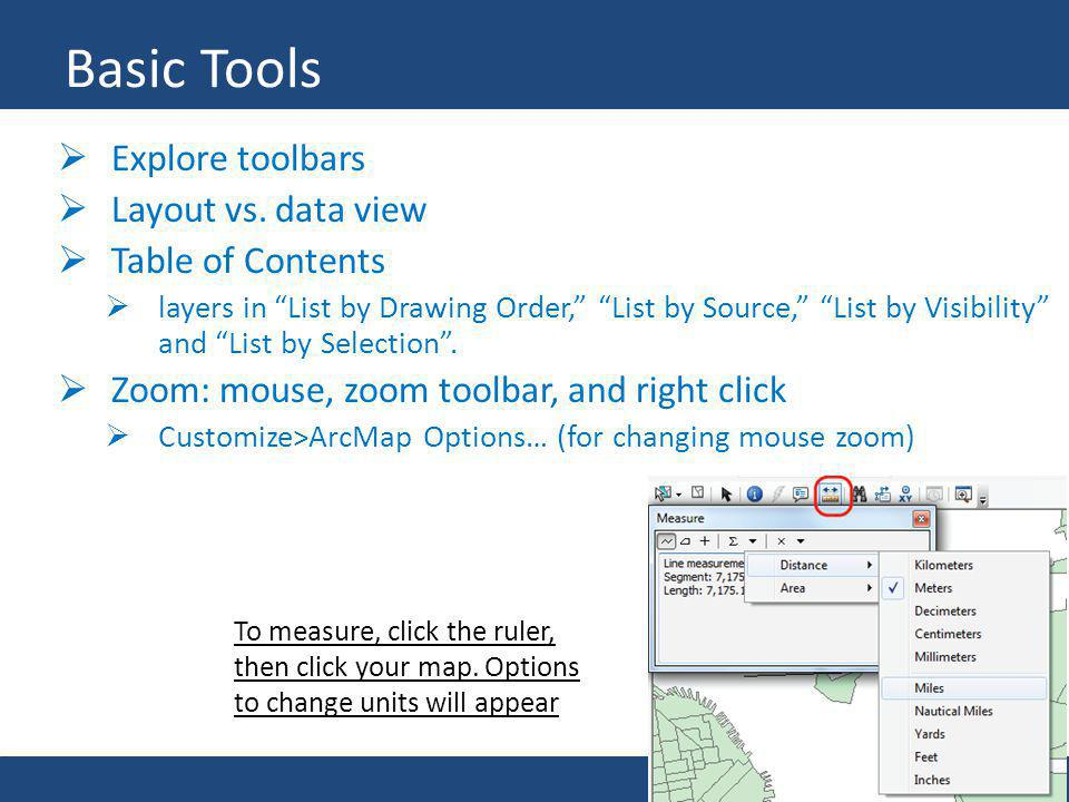Basic Tools Explore toolbars Layout vs. data view Table of Contents