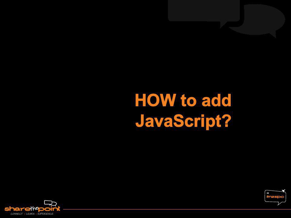 HOW to add JavaScript