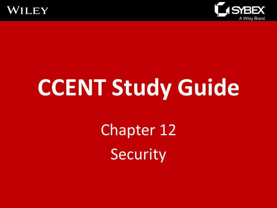 CCENT Study Guide Chapter 12 Security