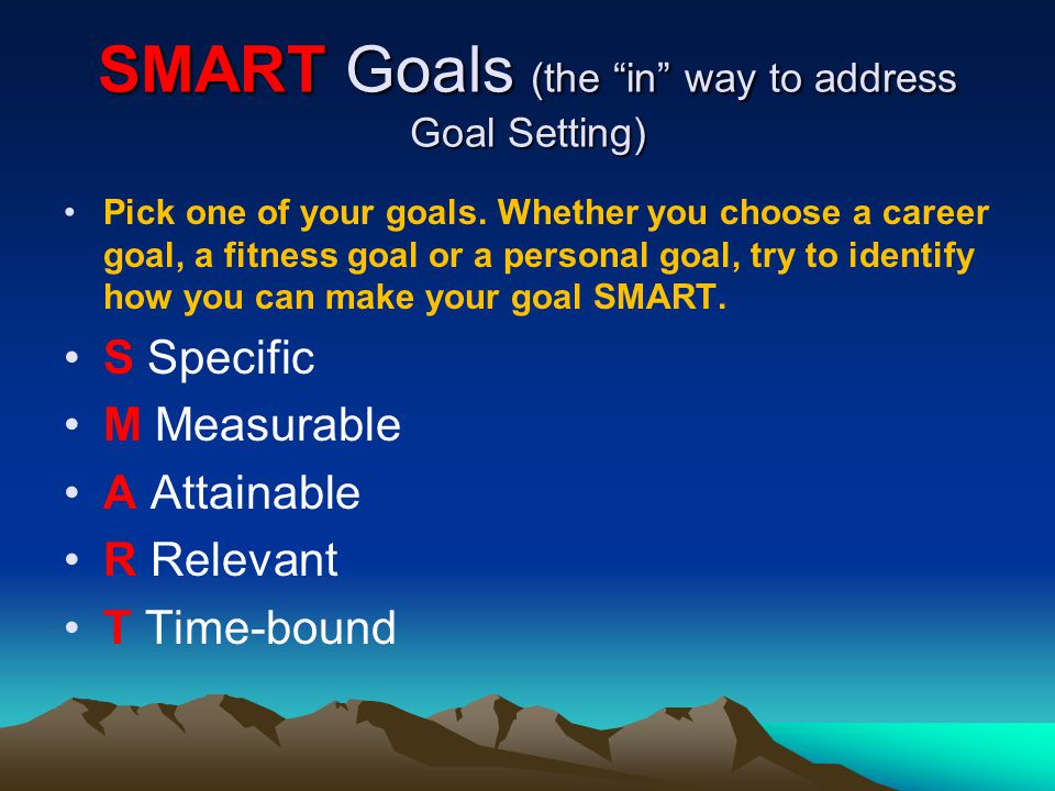 SMART Goals (the in way to address Goal Setting)