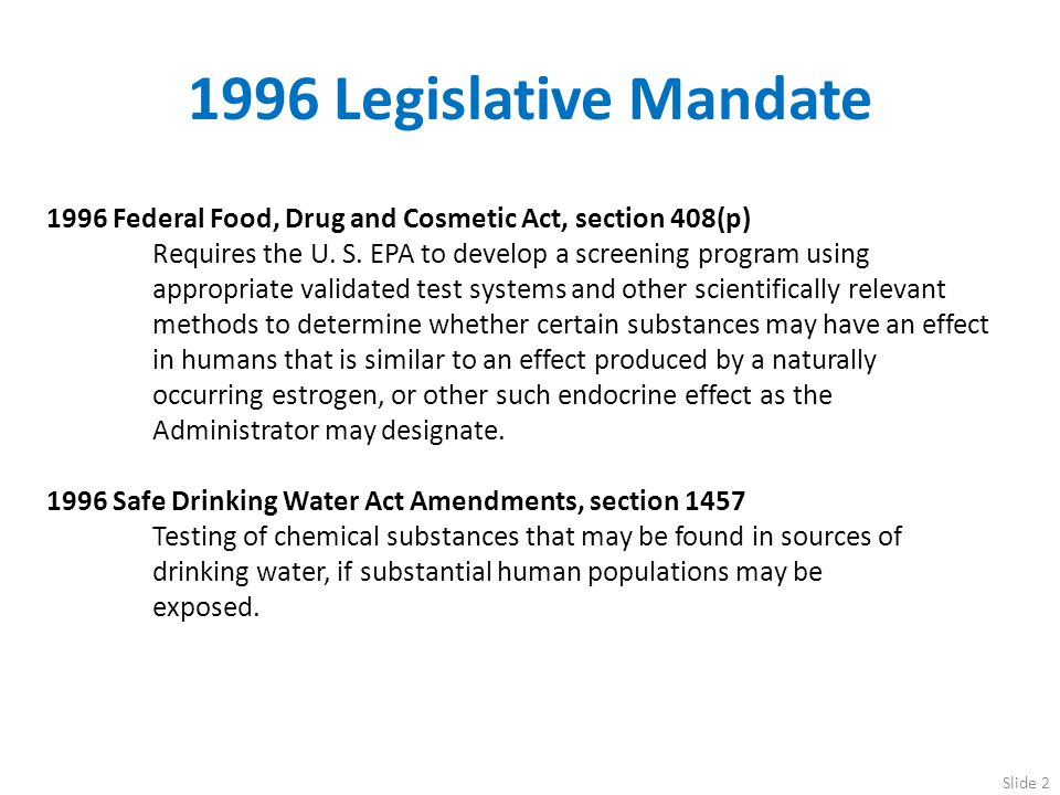 1996 Legislative Mandate 1996 Federal Food, Drug and Cosmetic Act, section 408(p)